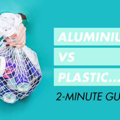 Is Aluminium Better Than Plastic Recycling Awake Organics